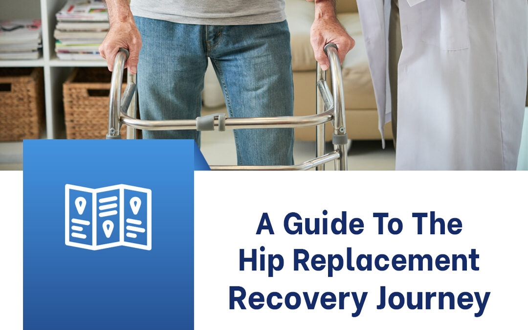 A Guide to Your Hip Replacement Recovery Journey