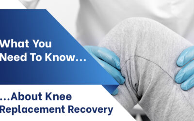 What You Need to Know About Knee Replacement Recovery