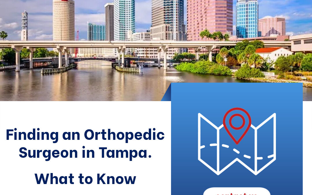 Finding an Orthopedic Surgeon in Tampa — What to Know