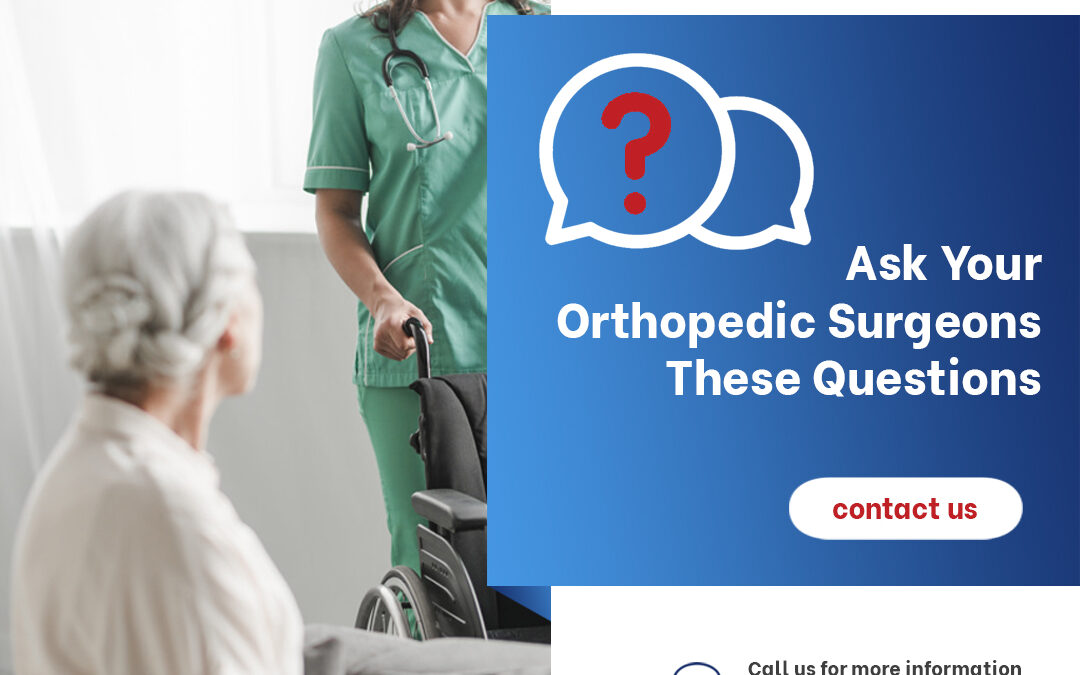 Ask Your Orthopedic Surgeon These Five Questions