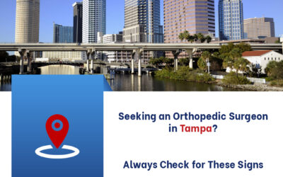 Seeking a Tampa Orthopedic Surgeon? Here's What to Look For