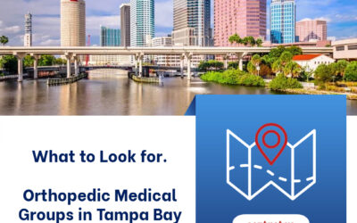 What to Look for from Orthopedic Medical Groups in Tampa Bay — Seven Helpful Tips