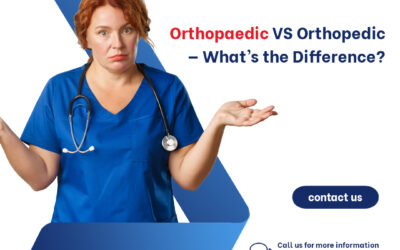 Orthopaedic Versus Orthopedic — What's the Difference?