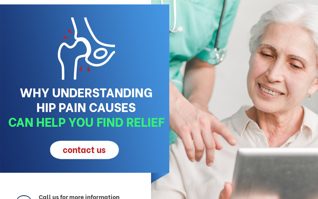 Why Understanding Hip Pain Causes Can Help You Find Relief