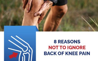 Eight Reasons Not to Ignore Back of Knee Pain