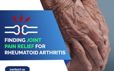 Finding Joint Pain Relief for Rheumatoid Arthritis
